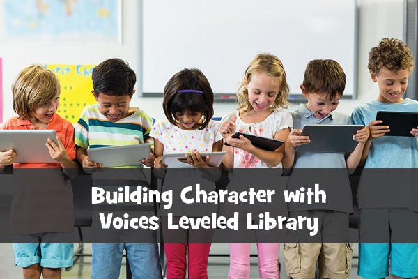 Building Character with Voices Leveled Library